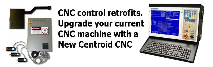 Centroid, CNC control, CNC retrofit